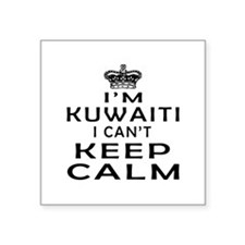 I Am Kuwaiti I Can Not Keep Calm Square Sticker 3""