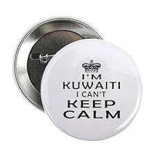 """I Am Kuwaiti I Can Not Keep Calm 2.25"""" Button"""