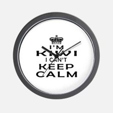 I Am Kiwi I Can Not Keep Calm Wall Clock