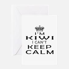 I Am Kiwi I Can Not Keep Calm Greeting Card