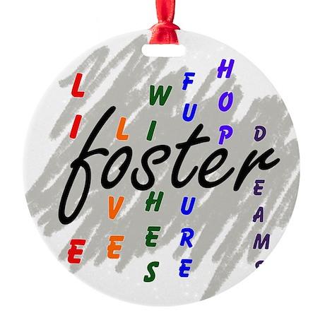 foster... Round Ornament