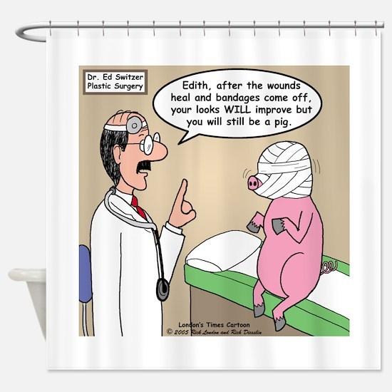 Pig Plastic Surgery Shower Curtain