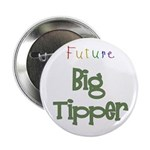 "Future Big Tipper 2.25"" Button (10 pack)"