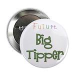 Future Big Tipper Button