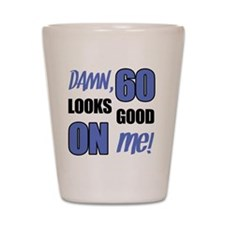 Funny 60th Birthday (Damn) Shot Glass