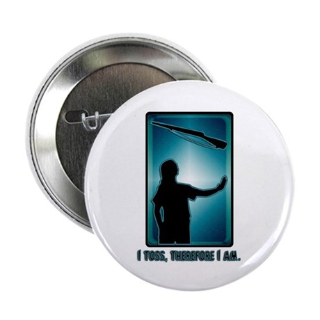"""I toss, therefore I am. 2.25"""" Button (10 pack)"""