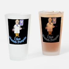ISeeNumbPeopleDentistblk Drinking Glass