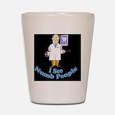 ISeeNumbPeopleDentistblk Shot Glass