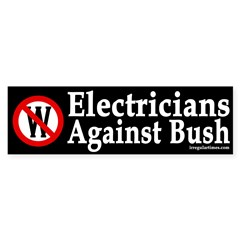 Electricians Against Bush (Bumper Sticker)