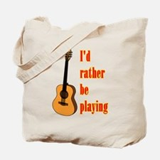 RatherBePlayingGtr Tote Bag