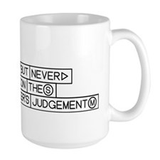 never_question_the_engineers_judgement Mug