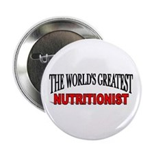 """""""The World's Greatest Nutritionist"""" Button"""