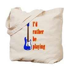 RatherBePlayingBass Tote Bag
