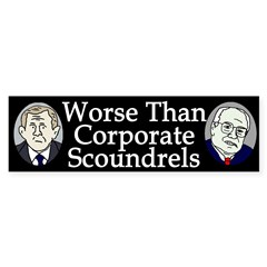 Worse Than Corporate Scoundrels