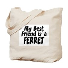 Ferret BEST FRIEND Tote Bag