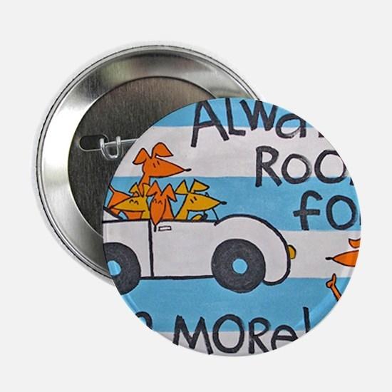 "RoomforOneMoreCafepress 2.25"" Button"