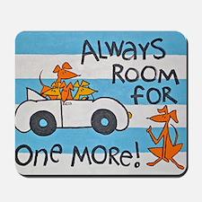 RoomforOneMoreCafepress Mousepad