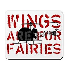 WingsAreForFaries2 Mousepad
