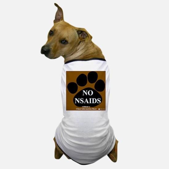 NO NSAIDS Dog T-Shirt
