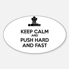 Keep Calm and Push Hard And Fast CPR Decal