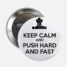 "Keep Calm and Push Hard And Fast CPR 2.25"" Button"