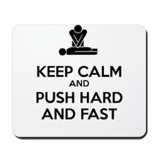 Keep Calm and Push Hard And Fast CPR Mousepad