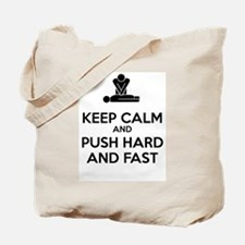 Keep Calm and Push Hard And Fast CPR Tote Bag