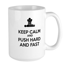 Keep Calm and Push Hard And Fast CPR Mugs