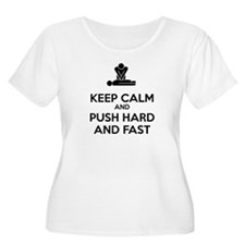 Keep Calm and Push Hard And Fast CPR Plus Size T-S