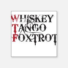 WTF WHISKEY TANGO FOXTROT Sticker