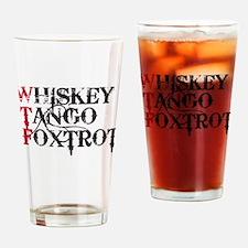 WTF WHISKEY TANGO FOXTROT Drinking Glass