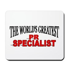 """The World's Greatest PR Specialist"" Mousepad"