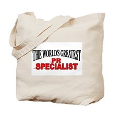 """The World's Greatest PR Specialist"" Tote Bag"