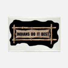 INDIANS DO IT BEST Rectangle Magnet