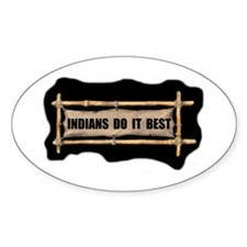 INDIANS DO IT BEST Oval Decal