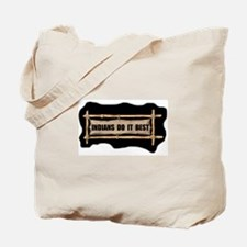INDIANS DO IT BEST Tote Bag