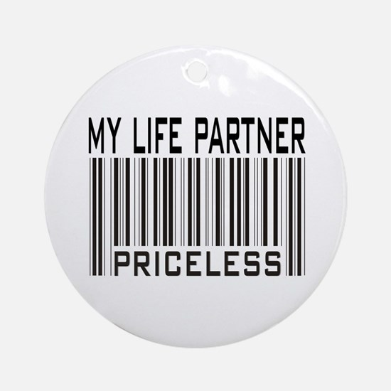 My Life Partner Priceless Barcode Ornament (Round)