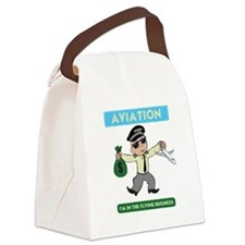 """""""I'm in the Flying Business"""" Canvas Lunch Bag"""