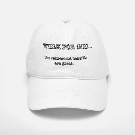 Work For God Baseball Baseball Baseball Cap