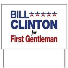 Bill Clinton For First Gentleman Yard Sign