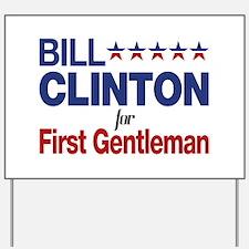 Bill Clinton For First Gentleman Yard Sign