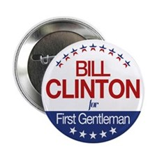 "Bill Clinton For First Gentleman 2.25"" Button"