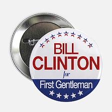 """Bill Clinton For First Gentleman 2.25"""" Button"""