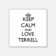 Keep calm and love Terrell Sticker