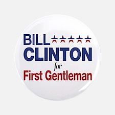"""Bill Clinton For First Gentleman 3.5"""" Button"""