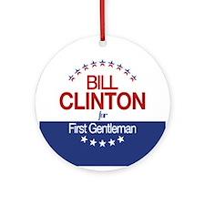 Bill Clinton For First Gentleman Ornament (Round)