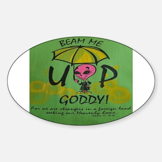 Beam Me Up Goddy! Decal