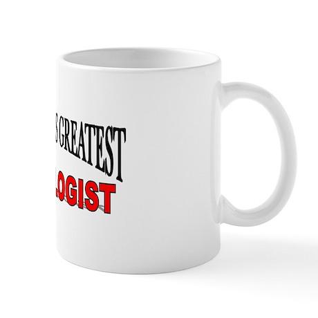 """""""The World's Greatest Pathologist"""" Mug"""