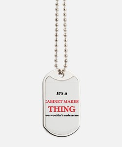 It's and Cabinet Maker thing, you wou Dog Tags