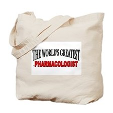 """""""The World's Greatest Pharmacologist"""" Tote Bag"""